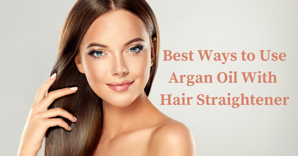 argan oil for hair straightener